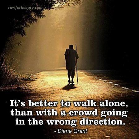 better to walk alone