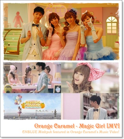 CNBLUE~ミンヒョク参加~Orange Caramel - Magic Girl (MV)