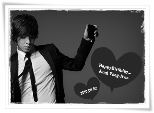 HappyBirthday...Jung Yong-Hwa