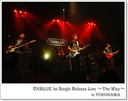 CNBLUE 1st Single Release Live ~The Way~