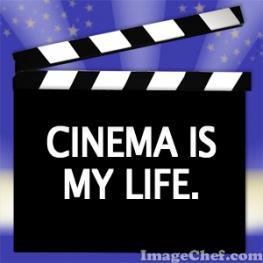 Cinema is my life.