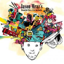 Jason Mrazs Beautiful Mess - Live on Earth