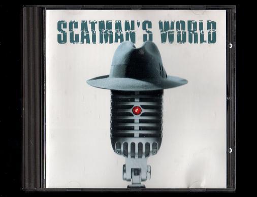 「SCATMAN'S WORLD」スキャットマン・ジョン