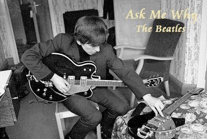 Ask Me Why / The Beatles