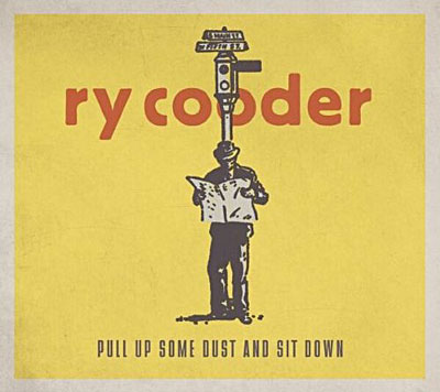 RY COODER_pull up some dust and sit down