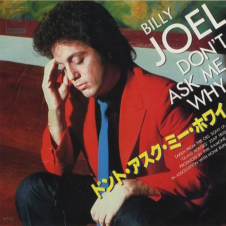 Billy Joel Dont Ask Me Why