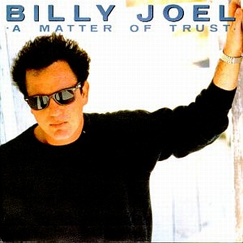 Billy Joel - A Matter of Trust A