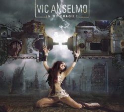 Vic Anselmo - In My Fragile