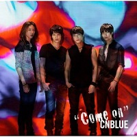 CNBLUE Come on