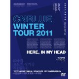 CNBLUE Winter Tour 2011 ~Here, In my head~