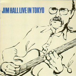 Jim Hall And Live In Tokyo Comolete Version